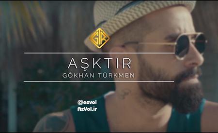 دانلود آهنگ ترکی جدید Gokhan Turkmen به نام Asktir